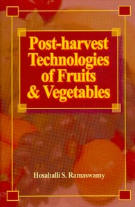 Post-harvest Technologies of Fruits & Vegetables