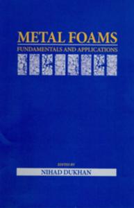 Metal Foams: Fundamentals and Applications
