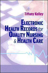 Electronic Records For Quality Nursing Destech Publishing